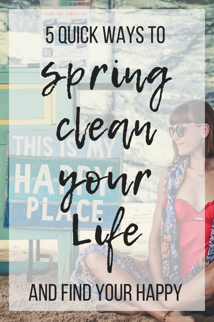 Five quick ways to a happier, more productive you. #selfcare #happiness #productivity #springclean #mentalhealth