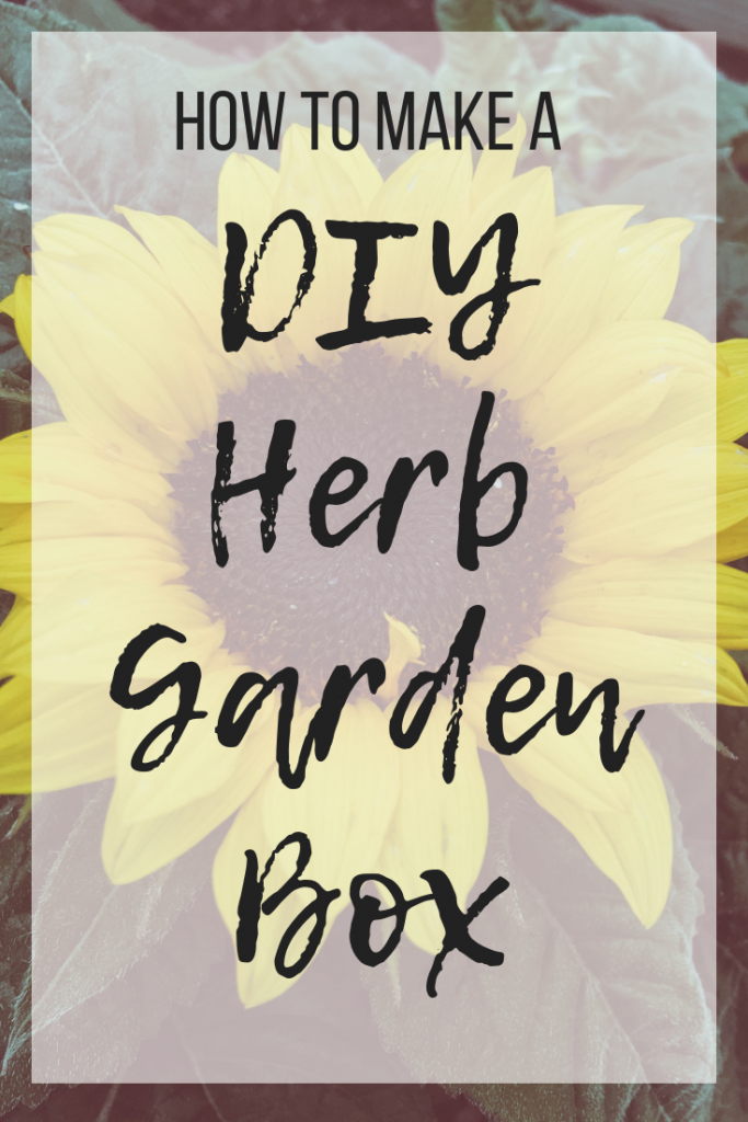 How to make a simple DIY outdoor herb garden box #DIYherbgarden #DIYplanter #DIYgardening #DIYplantingbox